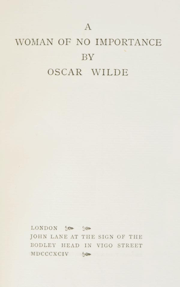 Lot 482 - Wilde (Oscar). A Woman of No Importance, John Lane, 1894, light toning to endpapers, original