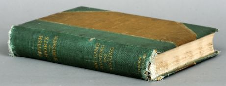 British Sports and Sportsmen: Big Game Hunting and Angling   CONDITION REPORTS:  Binding slightly