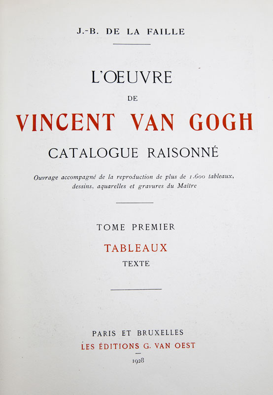 [VAN GOGH]. LA FAILLE (J.-B. de). L'Oeuvre de Vincent Van Gogh. Catalogue raisonné.&nbspParis et