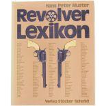 Buch Revolverlexikon von Hans Peter Muster. Beschreibt in Wort und Bild Revolver aus 5 Jahrhunderten