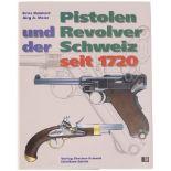 Pistolen und Revolver der Schweiz seit 1720 von Kriss Reinhart / Jürg A.Meier. Zustand 1HQS: