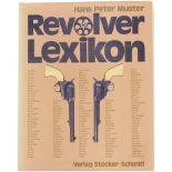 Buch: Revolverlexikon von Hans Peter Muster. Beschreibt in Wort und Bild Revolver aus 5