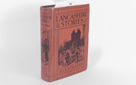 Lancashire Stories Illustrate By Frank Hird with hundreds of illustrations Published by T.C Jack