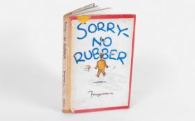 Sorry No Rubber Fourgasse Published 1942, full of cartoons of wartime interest. Methuem & Co London.