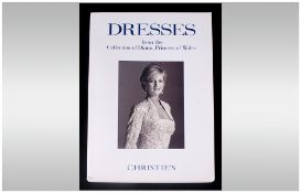Christies 'Dresses' From The Collection Of Diana, Princess Of Wales Catalogue.