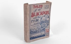 Book. Tales of Old Blackpool and The Fylde, Illustrated by Allen Clarke. Published In 1908. By Teddy