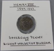 Henry VIII 1509-1547 Sovereign Penny of Bishop Wolsey of Durham. S.2352.' T.W ' By Shield. M.M.