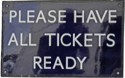 BR(E) enamel Platform Sign PLEASE HAVE ALL TICKETS READY, flangeless and in excellent condition.