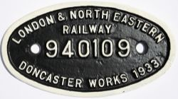 LNER cast iron 9 x 5 works numberplate London & North Eastern Railway 940109 Doncaster Works 1933,