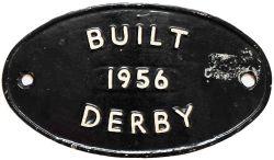 Worksplate Built 1956 Derby, oval cast iron. Face restored, rear ex loco.