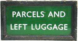 BR(S) enamel Platform Sign PARCELS & LEFT LUGGAGE. Double sided, Dark green in original wooden frame