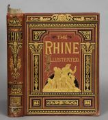 Bentley, G.C.T.  The Rhine From Its Source to the Sea. 1878, in original decorative cloth cover.