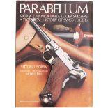 Parabellum, Vittorio Bobba, Verlag Priuli & Verlucca, Ivrea/It. Spannendes Buch über die