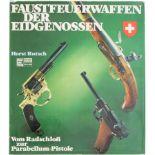 Buch: Faustfeuerwaffen der Eidgenossen, vom Radschloss zur Parabellumpistole. Längst vergriffenes