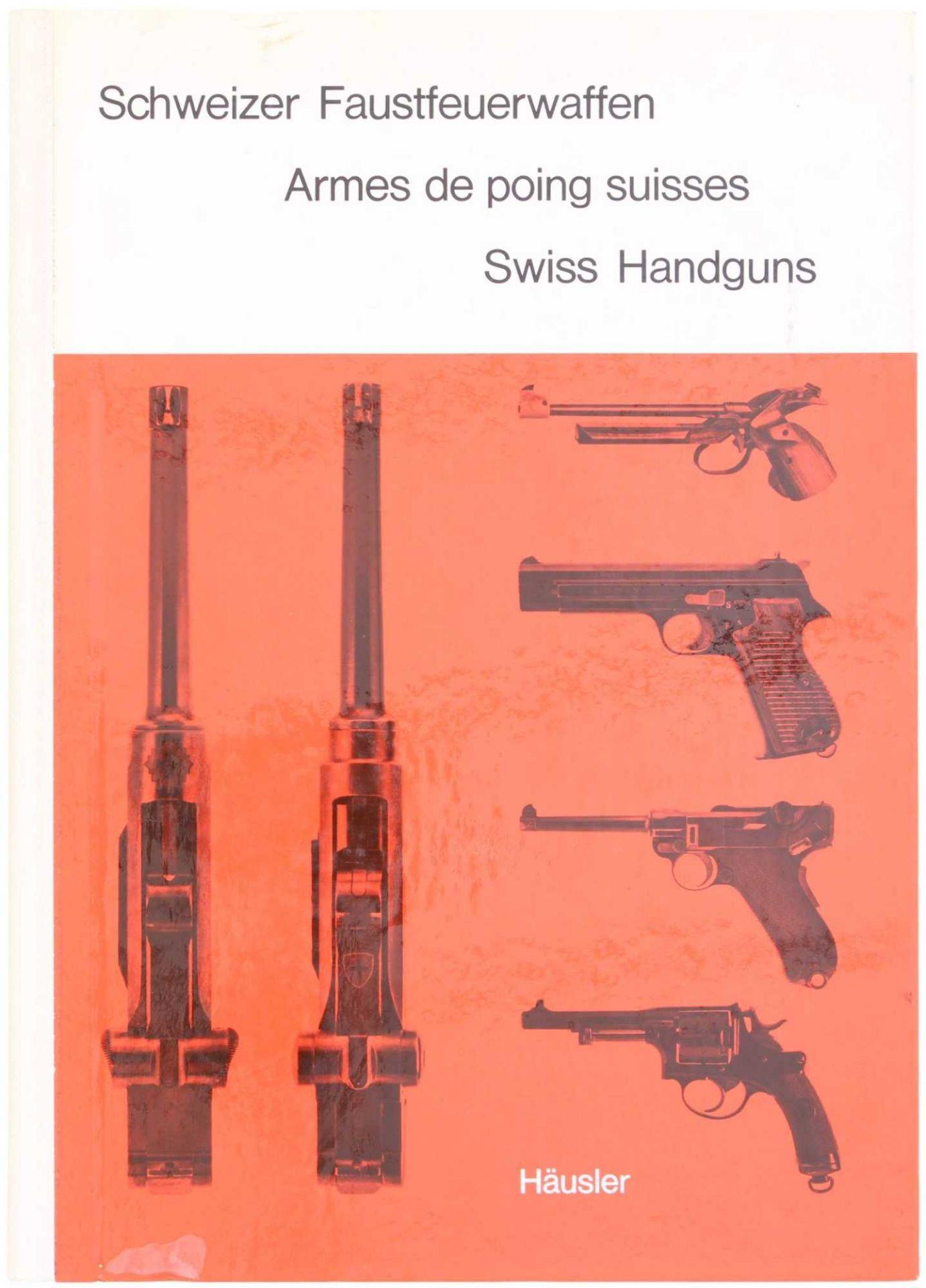 """Buch, """"Schweizer Faustfeuerwaffen"""" Autor und Verlag, Fritz Häusler, Frauenfeld. Die Schweizer"""