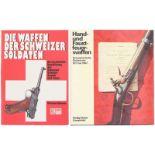 Konvolut von 2 Büchern 1. Hand und Faustfeuerwaffen Schweizer Ord. 1817-1967, Verlag Huber