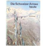 Die Schweizer Armee heute, Ott Verlag Thun 1971 das aktuelle Standardwerk über die Schweiz in Wehr