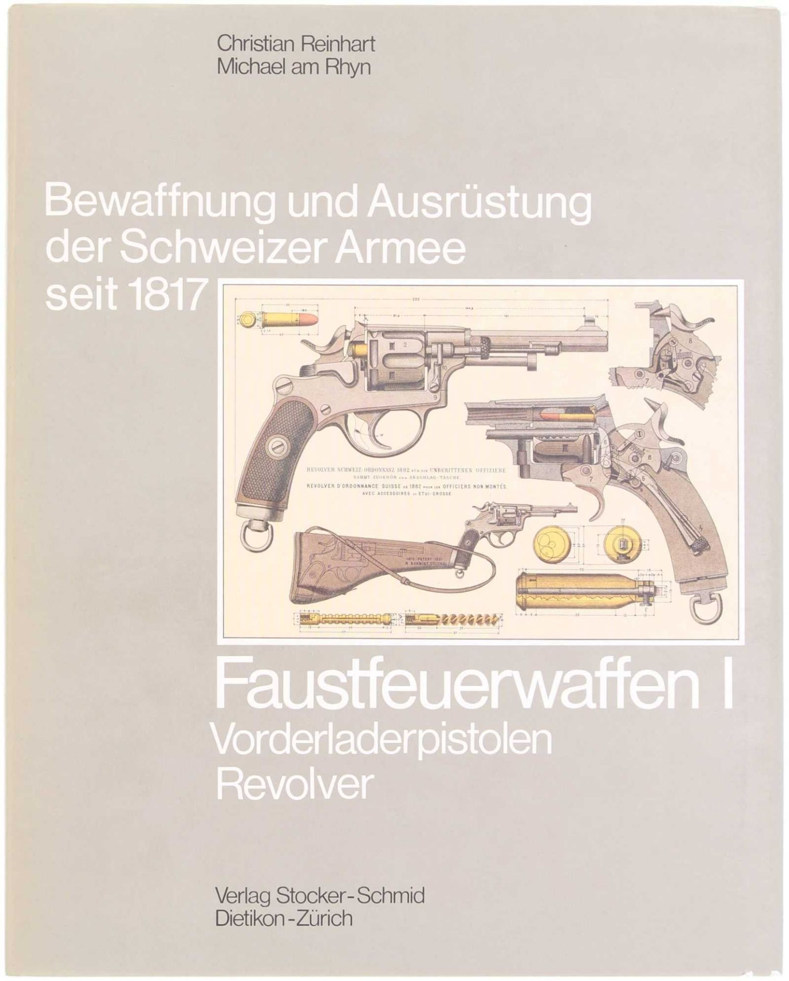 """Buch, """"Bewaffnung und Ausrüstung der Schweizer Armee seit 1917, Faustfeuerwaffen 1,"""