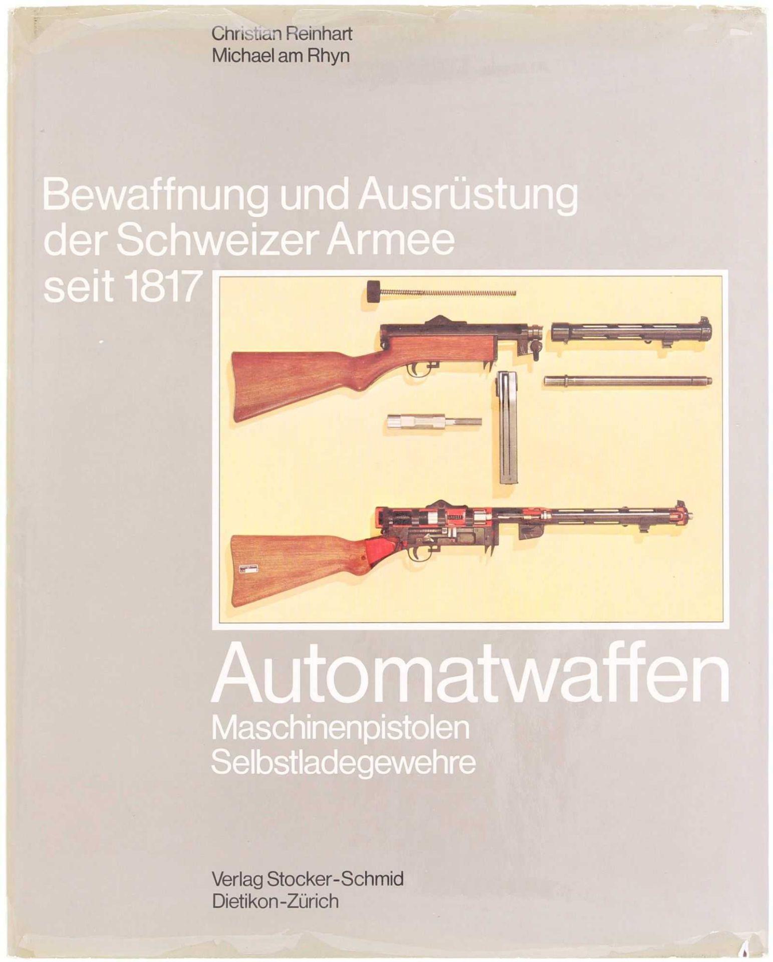 """Buch, """"Bewaffnung und Ausrüstung der Schweizer Armee seit 1917, Automatwaffen"""" Band 13 Autoren"""