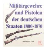 Buch Militärgewehre und Pistolen der Deutschen Staaten@ 1800-1870 v. Hans-Dieter Götz,
