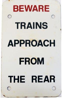 British Railways enamel, ex Saltley MPD 'Beware Trains Approaching From The Rear' 11in x 6.5in. In