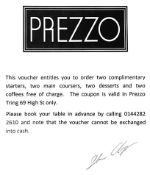 Two complimentary starters, two main courses, two desserts and two coffees . Valid in Prezzo Tring