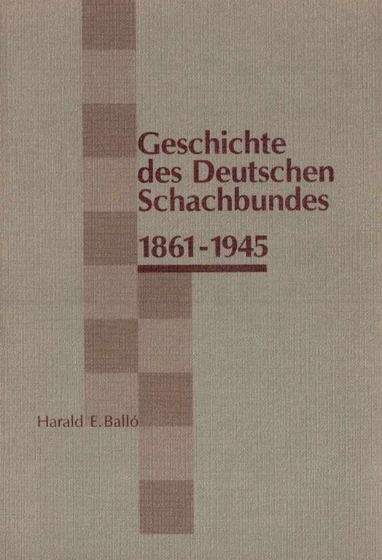 Deutscher Schachbund Ballo Harald E Geschichte Des Deutschen