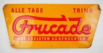 0.2.) Emailschilder / Werbeplakate Blechschild - Frucade. Aus Edelsten Südfrüchten.Geprägt. Ca. 22 x
