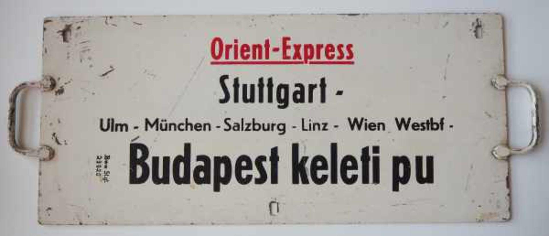 0.1.) Eisenbahn / Bergbau Eisenbahn - Zuglaufschild Orientexpress.Orient-Express von Stuttgart