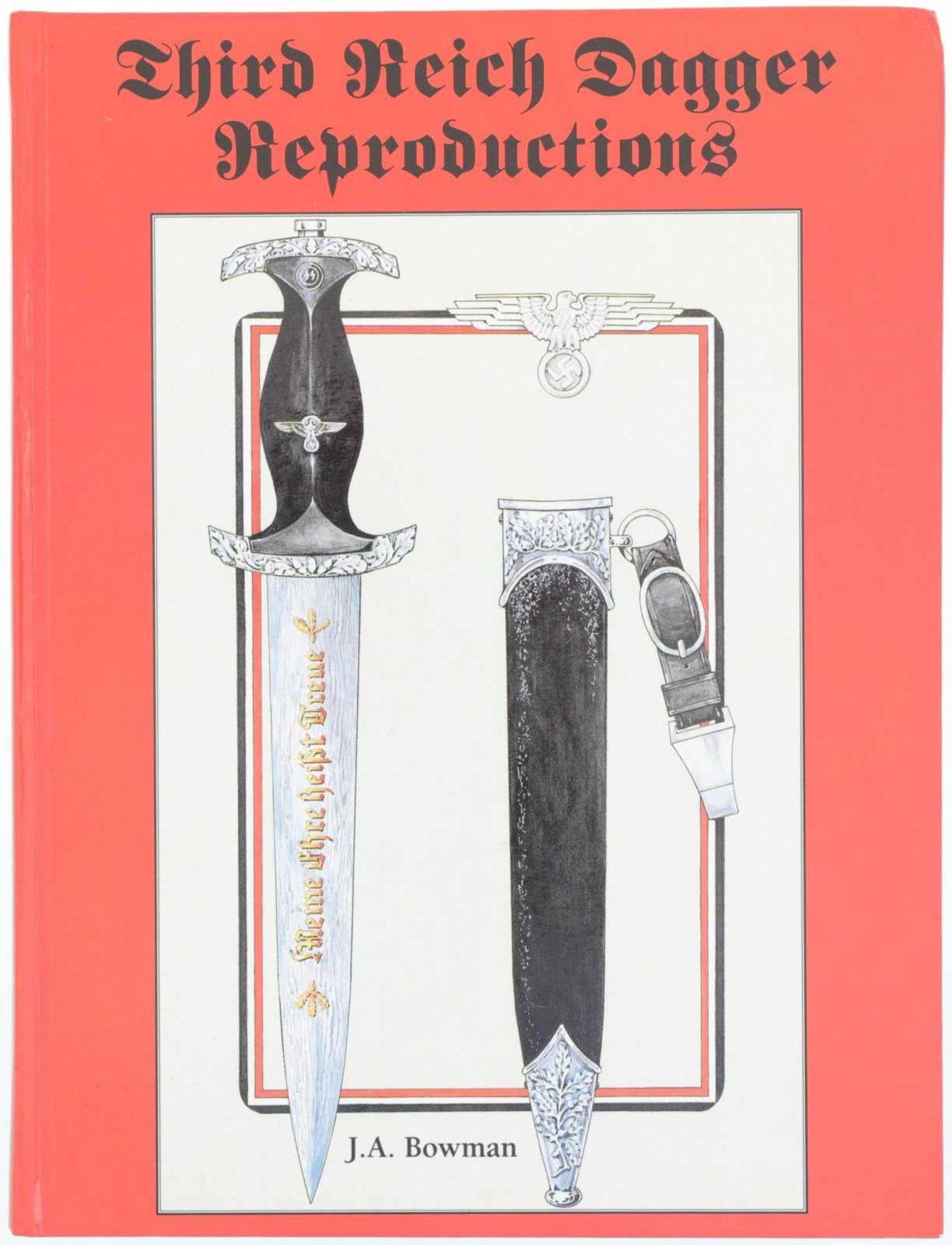 Third Reich Dagger Reproductions@ Verfasser J.A. Bowman, Lancaster 1993, 216 S. illust. Werk zur
