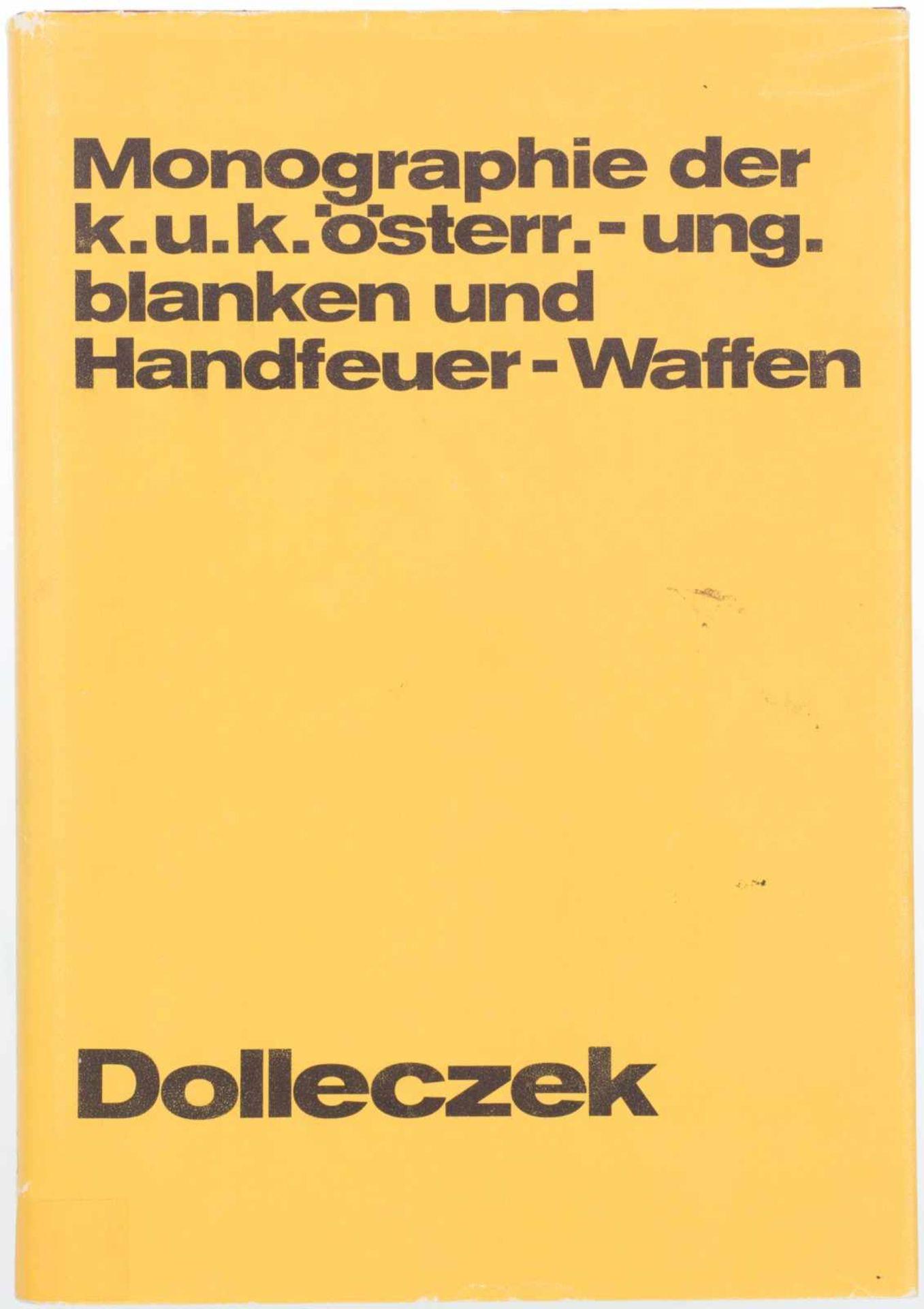 Monographie der k.u.k. österreichisch-ungarisch blanken und Handfeuer-Waffen, Dolleczek@
