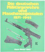 Deutsche Militärgewehre und Maschinenpistolen 1871-1945 von Hans Dieter Götz@ Motorbuch Verlag