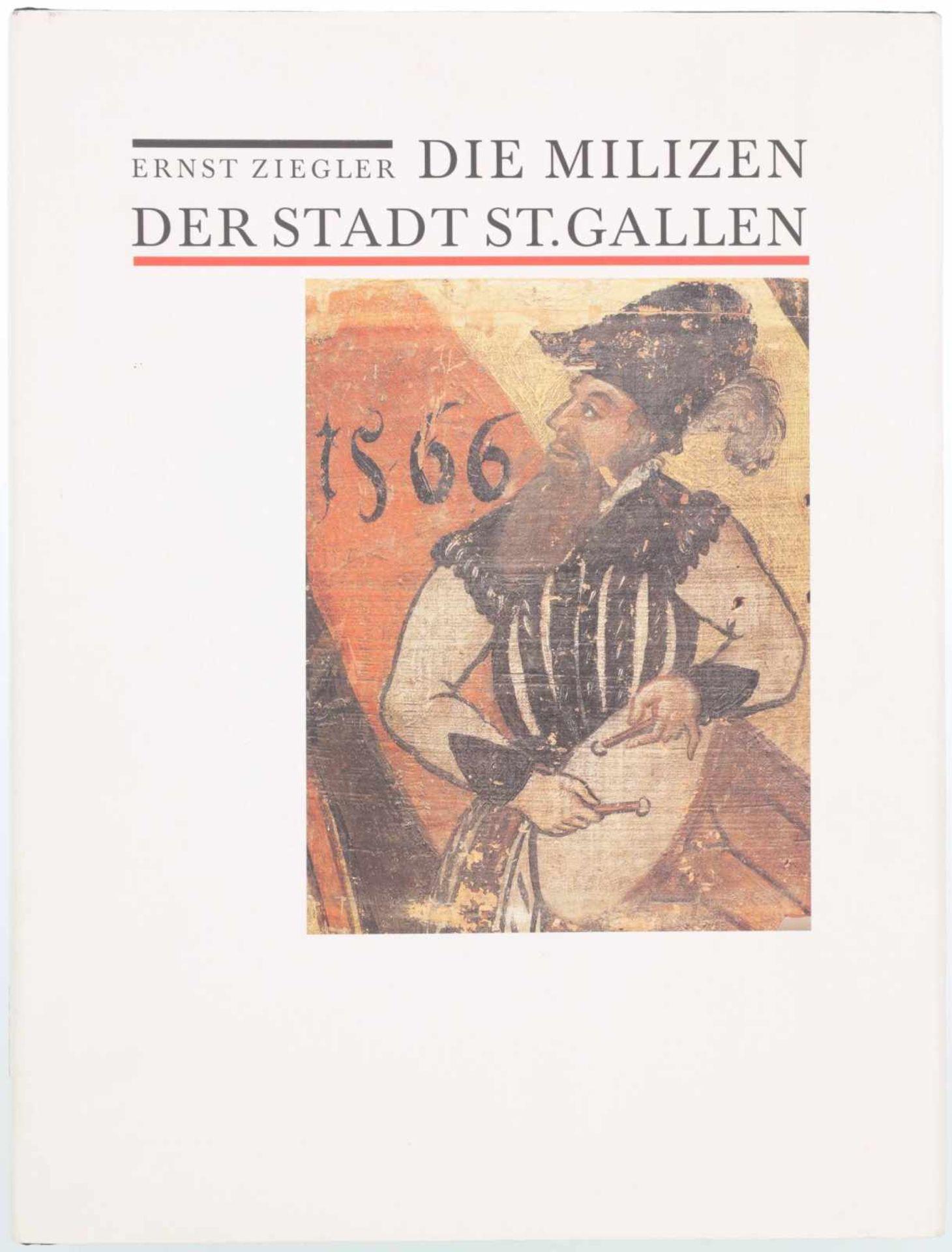 Die Milizen der Stadt St. Gallen, Ernst Ziegler@ Dem Autor gelingt es auf spannende Art auf 389