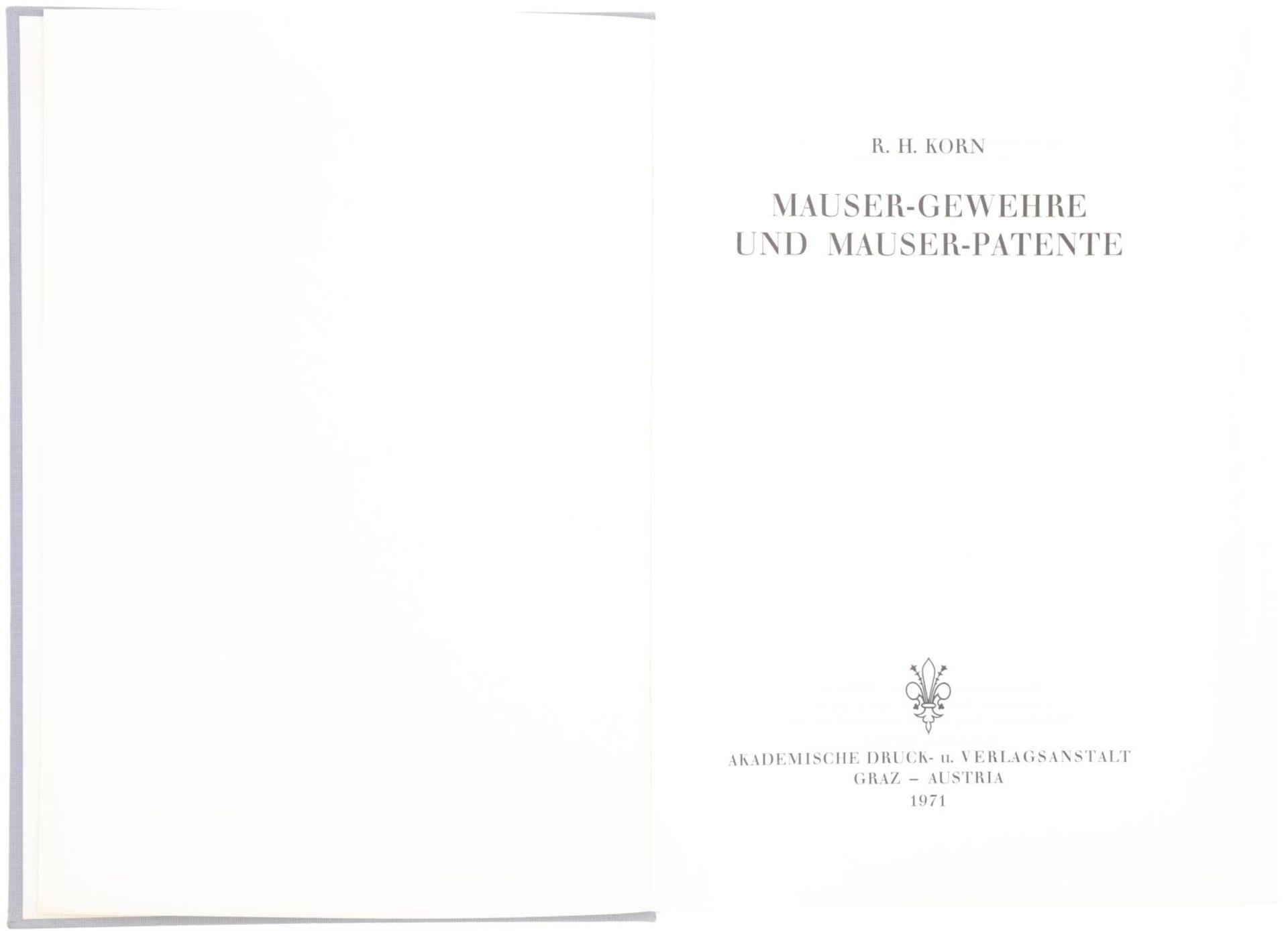 Mauser-Gewehre und Mauser-Patente, R.H.Korn@ Unveränderter Nachdruck der Originalausgabe 1908