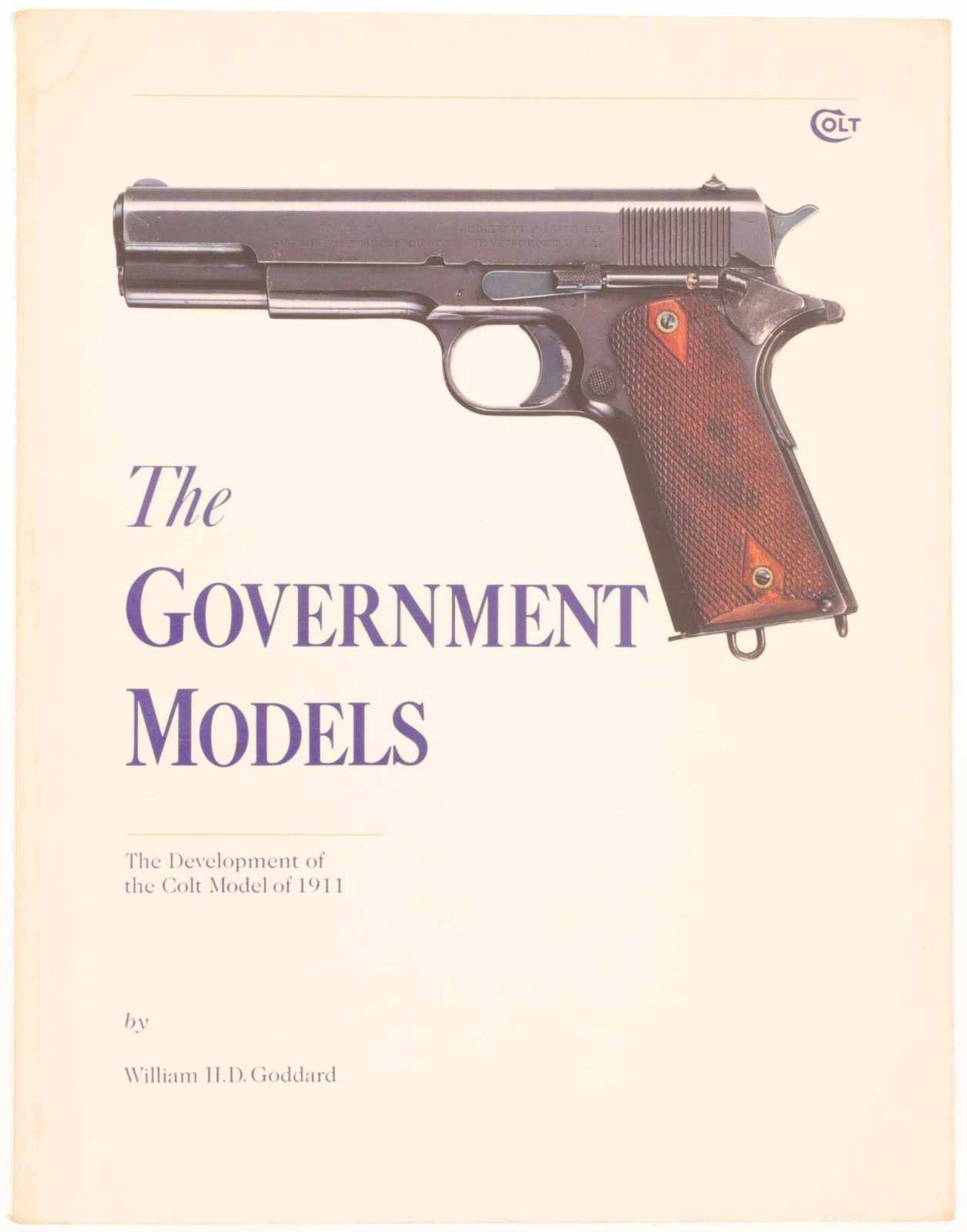 """""""The Government Models""""@ Die Geschichte zur Colt 1911 von William H. D. Goddard. In englischer"""