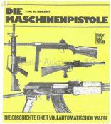 Die Maschinenpistole, die Geschichte einer vollautomatischen Waffe Autor F.W.A. Hobart, Stuttgart