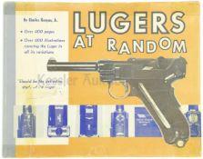 Lugers at Random, by Charles Kenyon, Jr. Standardwerk über Parabellumpistolen auf 416 Seiten mit