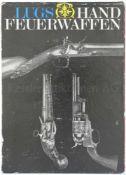 Lugs Handfeuerwaffen, Band 1 und 2 Im 1. Band systematischer Überblick über die Handfeuerwaffen