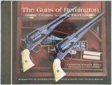 The Guns of Remington, Historic Firearms Spanning Two Centuries Auf 331 Seiten wird die Geschichte