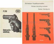 """Konvolut von 2 Büchern 1. """"SIG P210 Gebrauchsanleitung"""". 2. """"Schweizer Fausfeuerwaffen"""" von Fritz"""