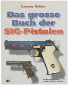 Das grosse Buch der SIG-Pistolen Lorenz Vetter, Stocker-Schmid-Verlag 1995. Längst vergriffenes