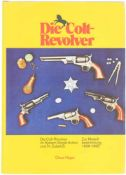 Die Colt-Revolver System Single Action und ihr Zubehör, zur Modellbestimmung, 1836-1895. Autor Claus