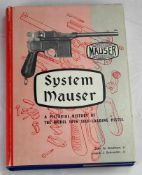 System Mauser. A pictorial history of the model 1896 self-loading pistol. Von John W. Breathed Jr.
