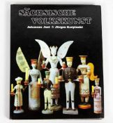 Sächsische Volkskunst von Johannes Just, Fotos Jürgen Karpinski, Leipzig, Seemann 1982. 1. Aufl. 314