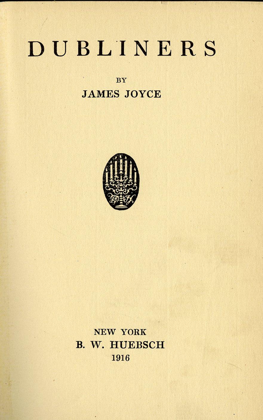 Lot 188 - First American Edition Joyce (James) Dubliners, 8vo N. York (B.W. Huebsch) 1916. First U.S.