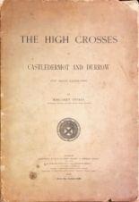 Lot 417 - Stokes (Margaret) The High Crosses of Castledermot and Durrow, lg. atlas folio D. 1898. First Edn.