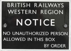 BR(W) enamel British Railways Western Region Notice NO UNAUTHORIZED PERSON IS ALLOWED IN THIS BOX BY