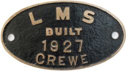 Worksplate oval Brass LMS BUILT 1927 CREWE. Locomotives built that year were Crabs 2736 - 99 and