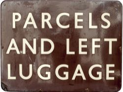BR(W) FF enamel sign PARCELS AND LEFT LUGGAGE. In good condition measuring 24in x 18in.