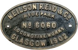 Worksplate NEILSON REID & CO LOCOMOTIVE WORKS GLASGOW HYDE PARK No6060 1902 ex GCR J11 0-6-0 No998